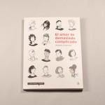"""Detalle del libro """"El amor es demasiado complicado"""". [Descripción de imagen] Páginas internas. De izquierda a derecha, detalle de varias viñetas."""